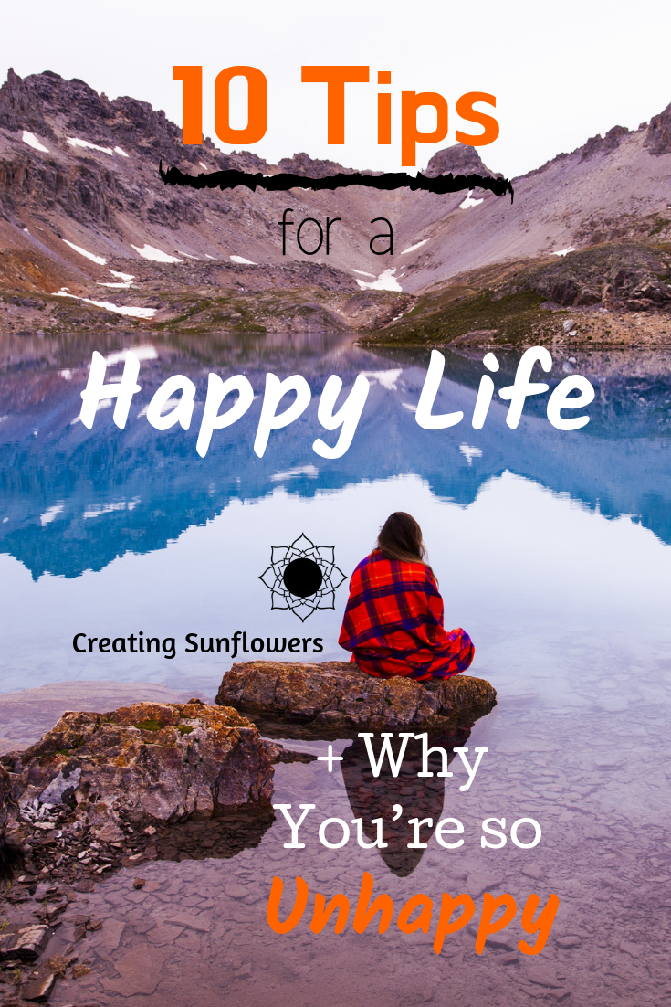 10 Tips for a Happy Life + Why you're so unhappy.png