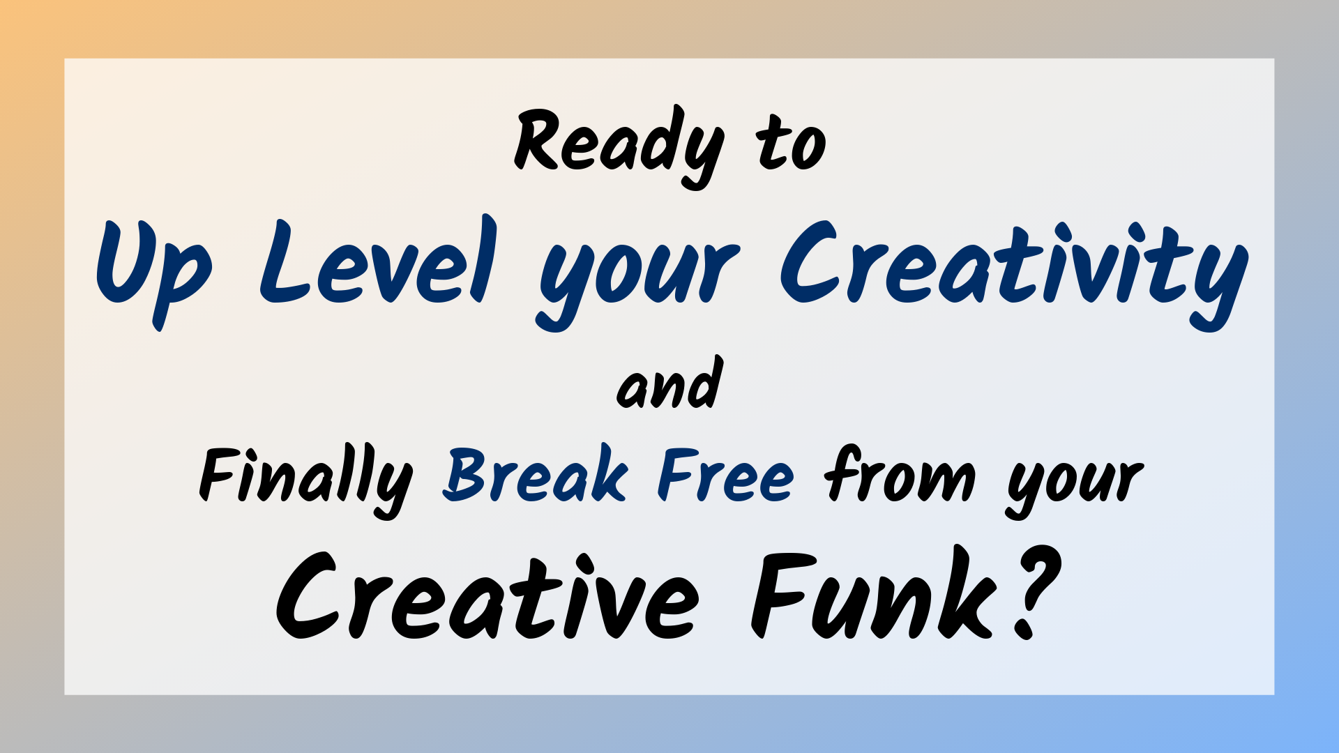 Ready to uplevel your Creativity_.png