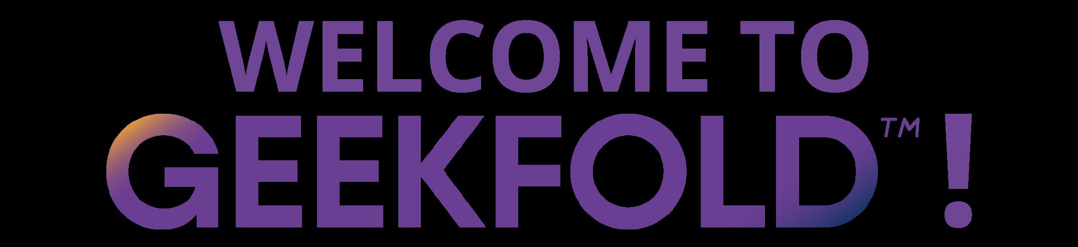 Welcome to GeekFold!