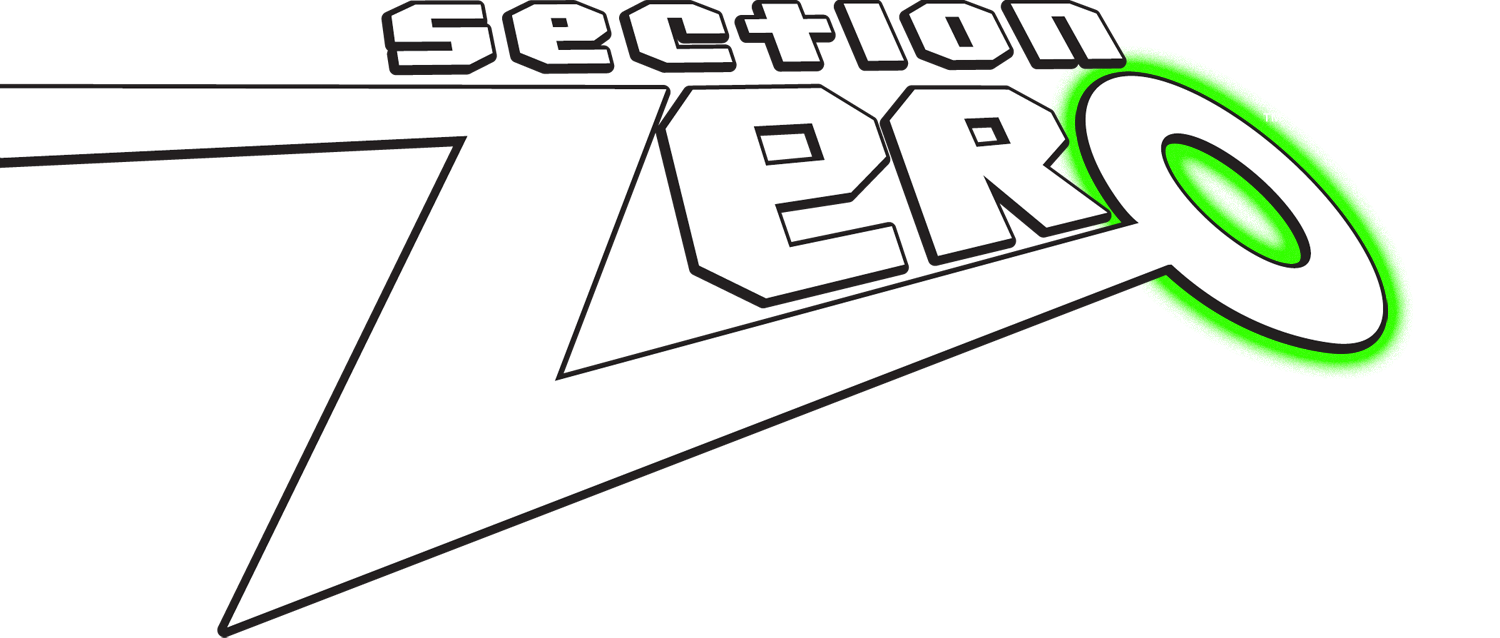 SECTION ZERO: Hi-Octane High Adventure!