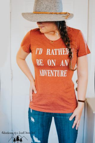 I would rather be on an adventure T Shirt by Adventuring of a Small Town Girl