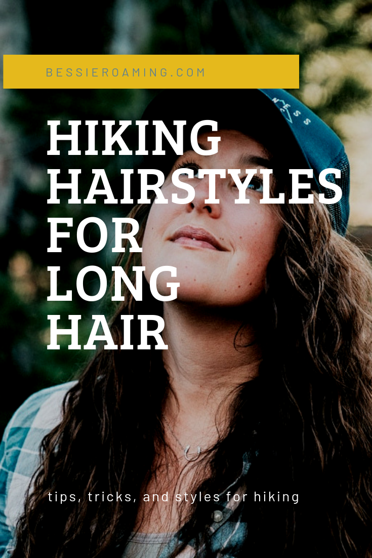 Hiking Hairstyles for Long Hair by Bessie Roaming - Deciding on what to do with your hair while hiking can be challenging. Here are a few tips, tricks, and styles for how to wear your hair while hiking.
