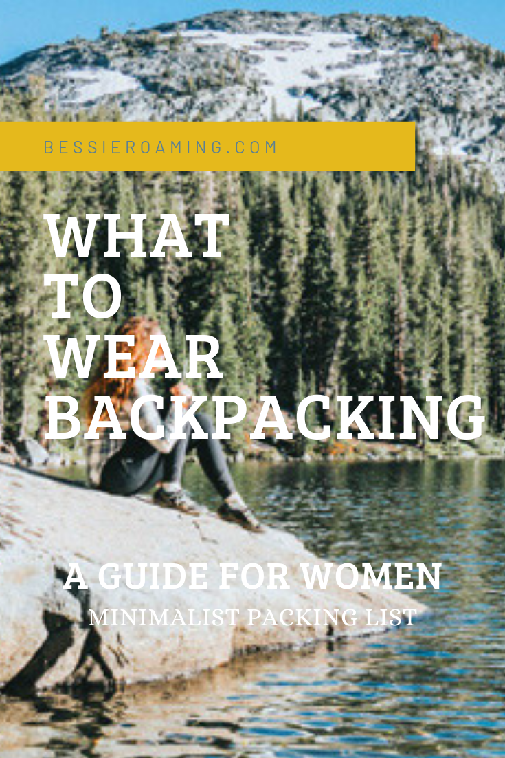 What to wear Backpacking - A guide for women - Minimalist packing list by Bessie Roaming
