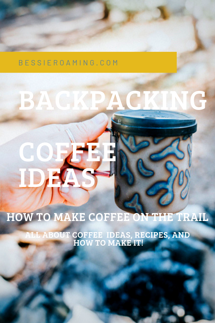 Backpacking Coffee Ideas - How I make my coffee on the trail. Seriously just because you are backpacking doesnt mean you don't get to have coffee! That is just silly! Make sure to,check out this post all about Backpacking Coffee ideas by clicking the image. #backpacking #coffee