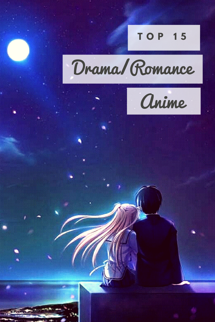 Top 15 Drama Romance Anime.png