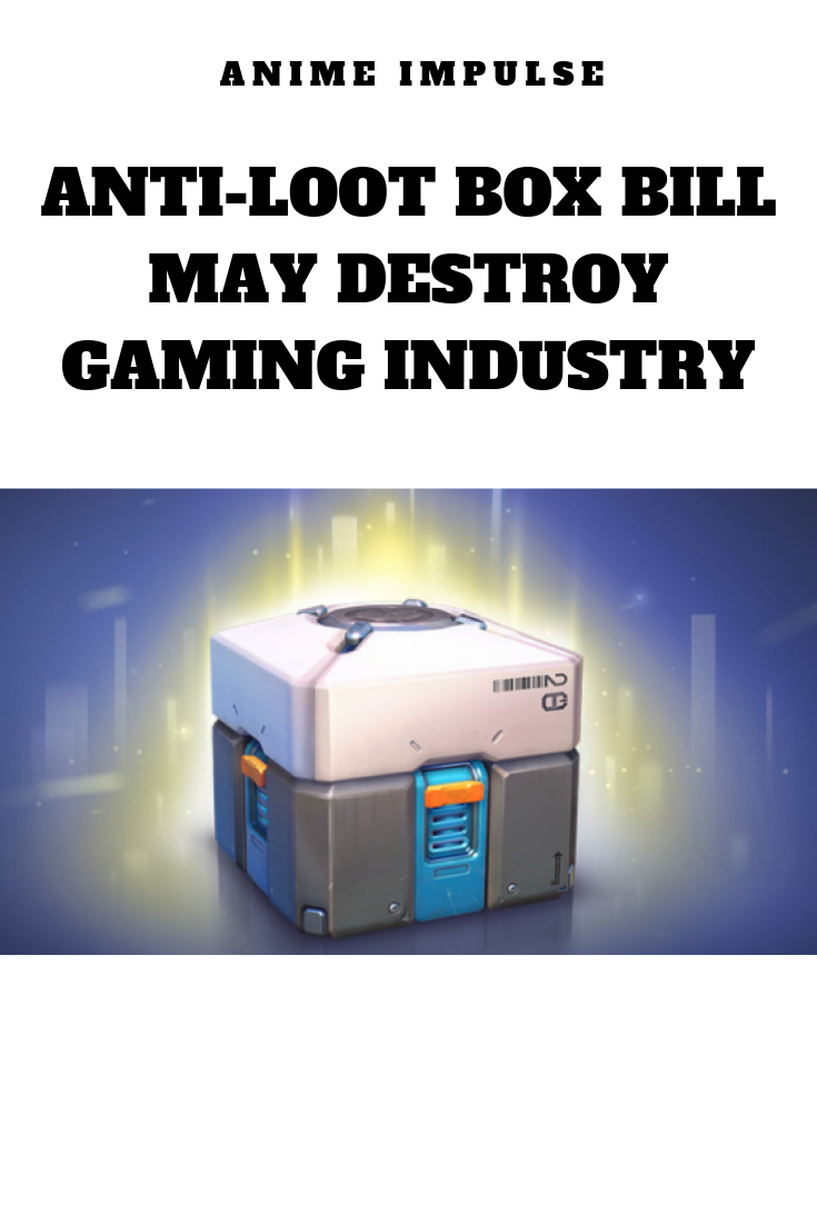 Anti-Loot-Bill-May-Destroy-Gaming-Industry.png