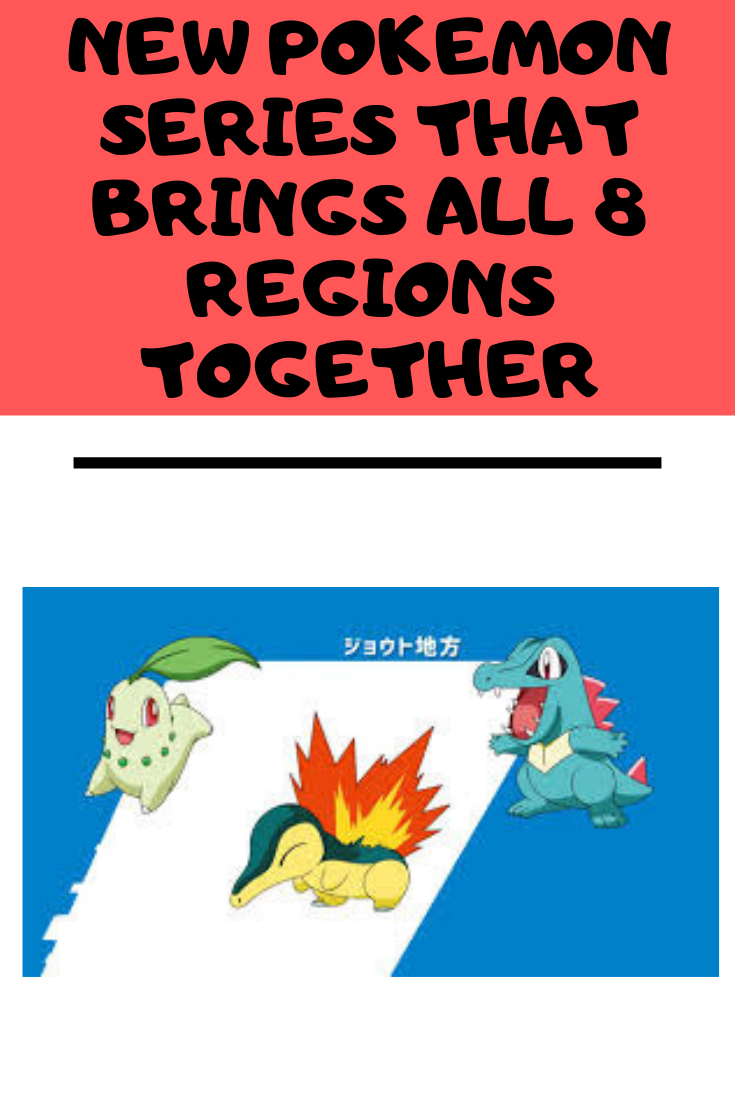 New Pokemon Series that Brings ALL 8 Regions Together.png