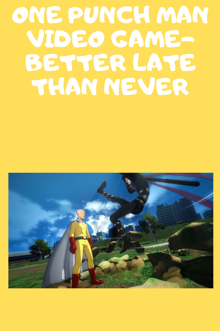 One Punch Man Video Game- Better Late than Never .png