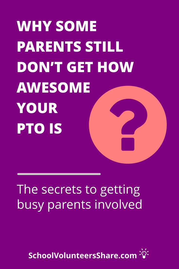 Why some parents still don't get how awesome your PTO is: the secrets to getting busy school parents involved in your PTO. PTO volunteer recruitment strategies that will keep you from scrambling for volunteers. #PTO, #SchoolVolunteersShare #volunteerrecruitment