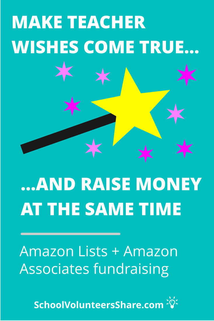 Make teacher wishes come true and raise money for your school and PTO at the same time. How to use Amazon lists and Amazon Associates fundraising to raise money for teacher and class wish lists #PTO, #SchoolVolunteersShare #fundraising #fundraiser