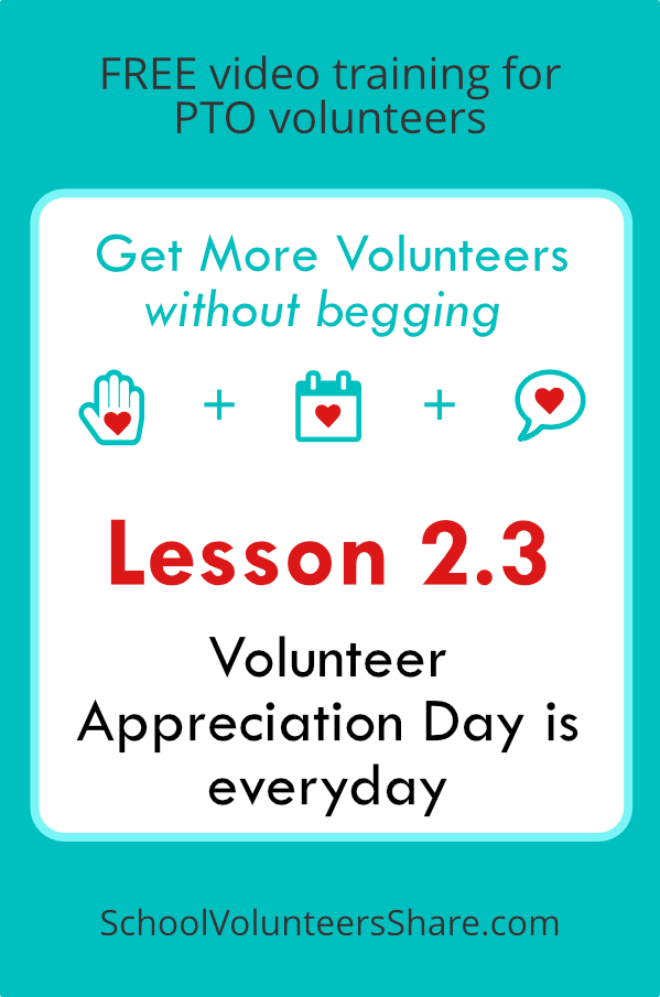 Lesson 2.3 - Volunteer appreciation  from  Get More Volunteers Without Begging.  Free video training for PTO leaders created by Jen B. Cosgrove, SchoolVolunteersShare.com