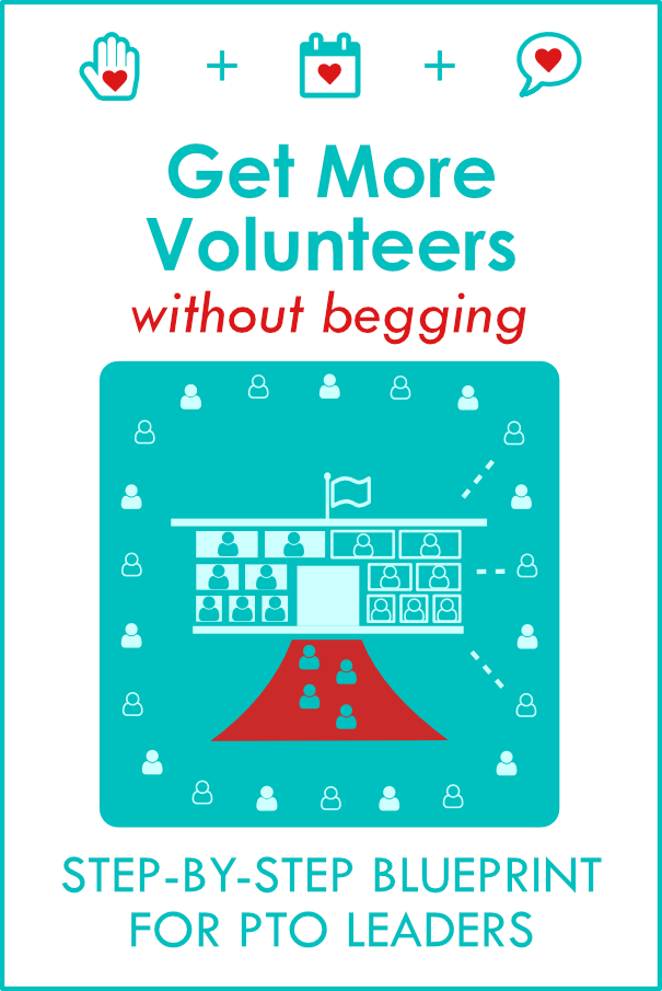 Get More Volunteers Without Begging: the step-by-step volunteer blueprint for PTO leaders who are tired of getting stuck doing everything. Free online class for PTO volunteers and leaders. Easy-to-follow videos and Class Guide with valuable done-for-your volunteer recruiting resources.