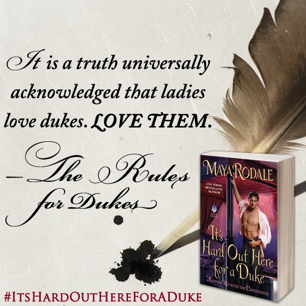 Sharing quote graphic for  It's Hard Out Here for a Duke  by Maya Rodale.