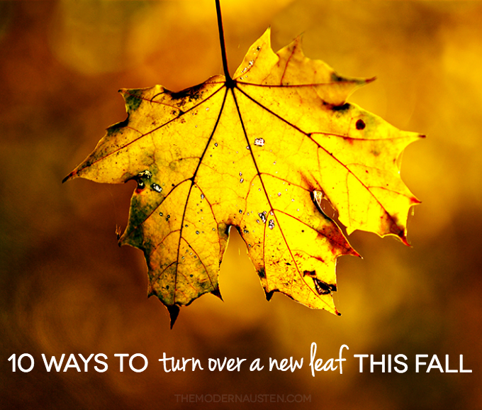 10 Ways to Turn Over a New Leaf This Fall