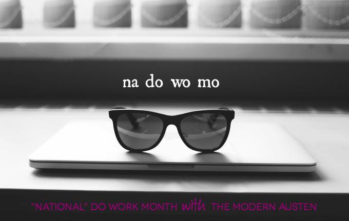 NaDoWoMo National Do Work Month with The Modern Austen