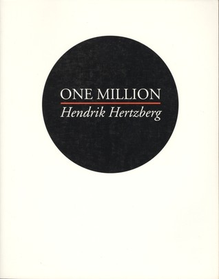 One Million _ Hendrik Hertzberg