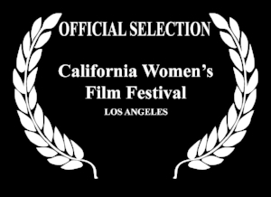 California Women's Film Festival Official Selection