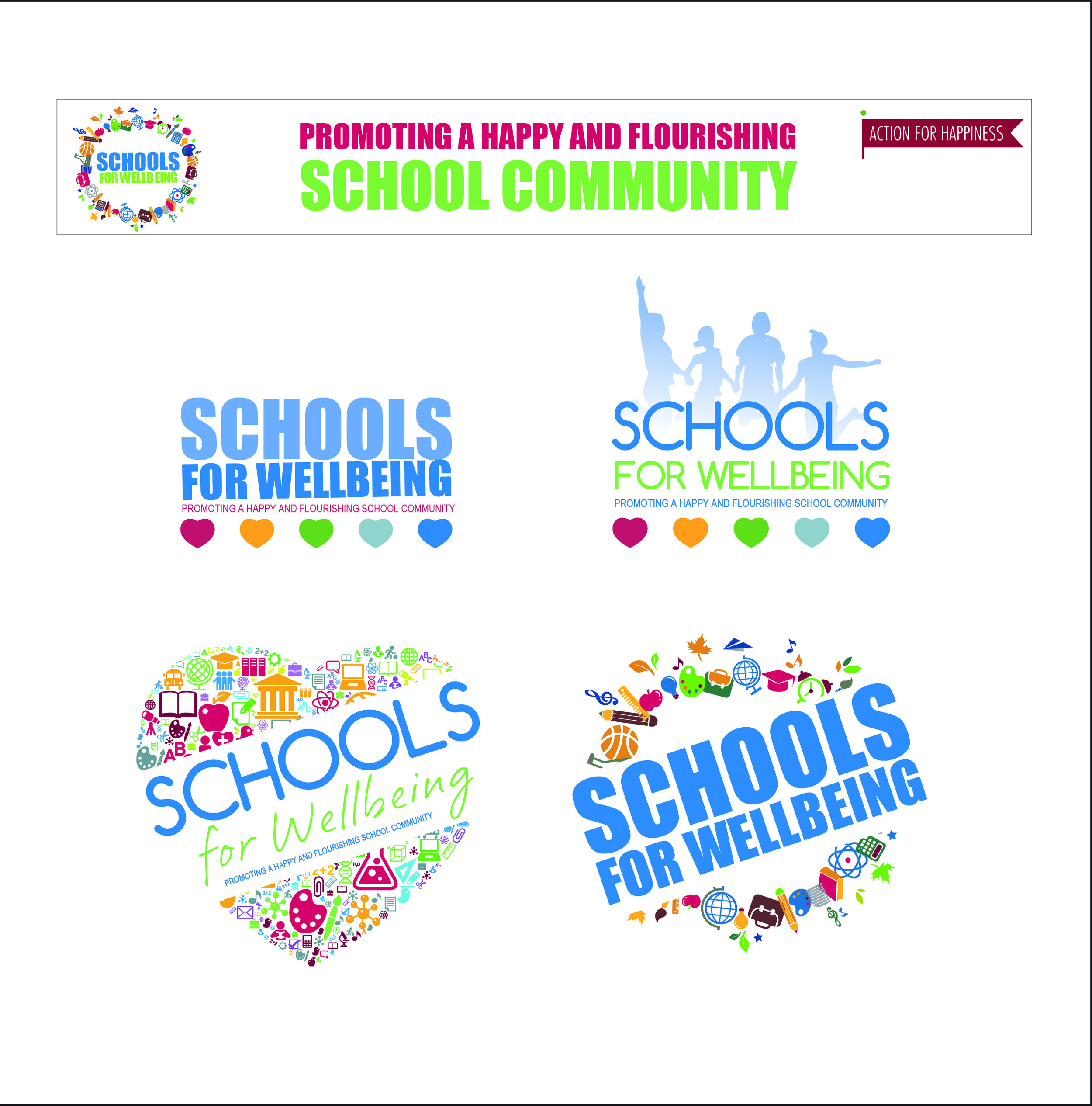 """SCHOOLS FOR WELLBEING   The director of Action for Happiness wanted to develop a programme for schools to introduce and encourage well being care for students. The logo had to be fun and colourful, impactful and positive.  """"Your support has been wonderful Ruth and hugely appreciated,exactly the sort of creativity and expertise we needed!"""".  Mark Williamson - Director- Action for Happiness"""