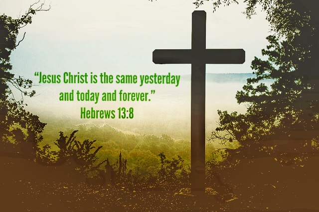 hebrews13:8.jpeg