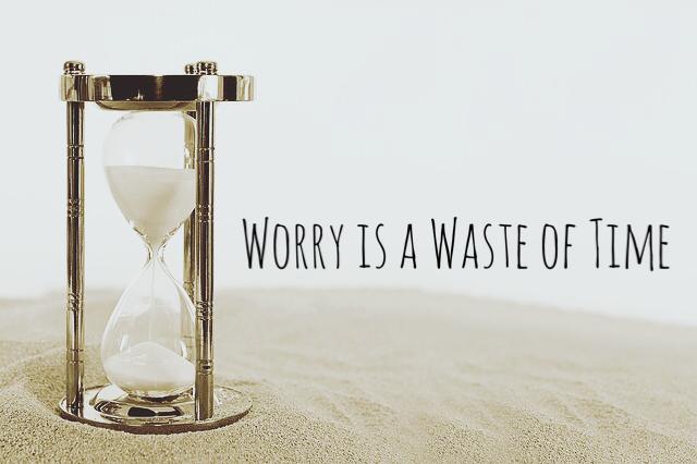 worryiswasteoftime.PNG