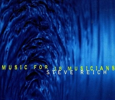 Steve Reich: Music For 18 Musicians