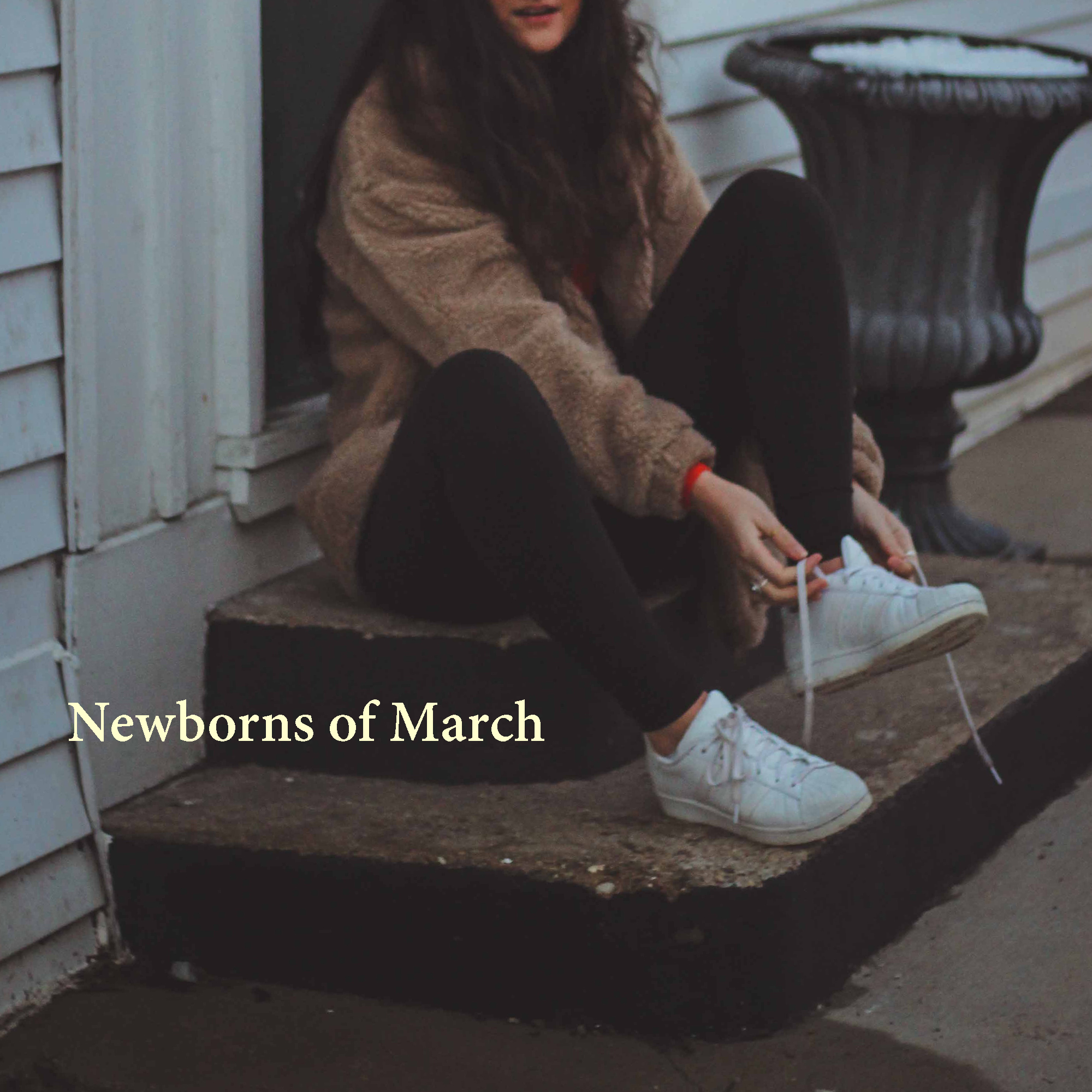 Newborns of March   By Sophie Minello.