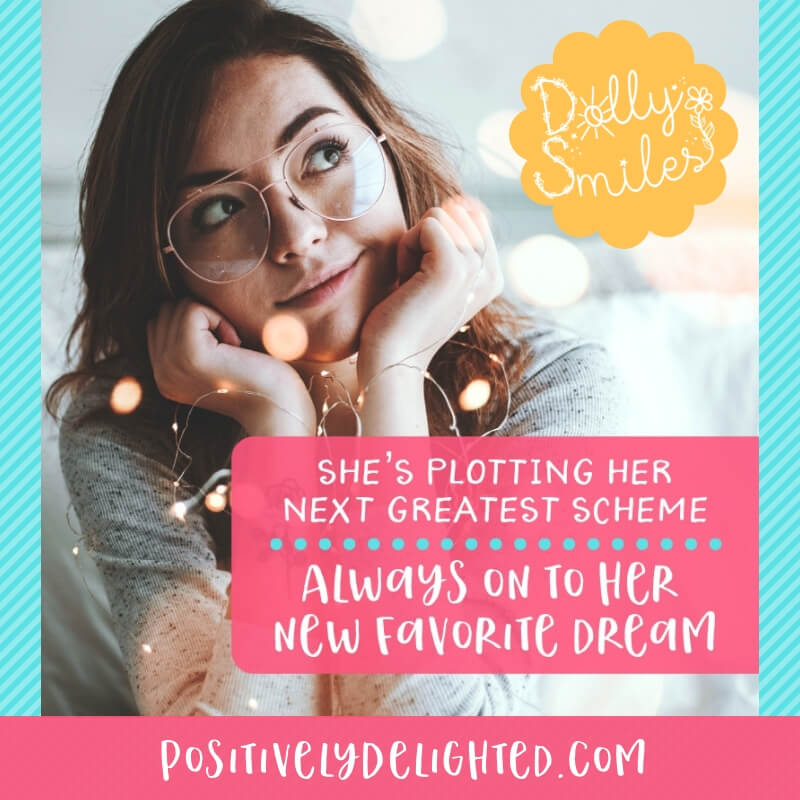 Who is that person in your life who dreams as big as possible? Dreams so big that they inspire you to dream just as big! Tag them below and show them some love :)  Click below to learn more about The Dolly Smiles Project:  https://www.positivelydelighted.com/dollysmiles