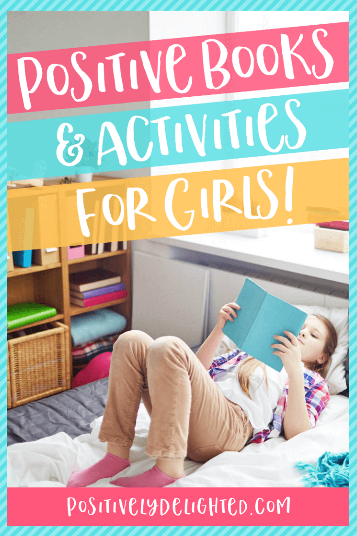 Looking for a book or activity for girls that will do more than provide a few minutes of fun? I'm talking about positive books and activities that could leave a lasting impact on the girls in your life and teach them the tools of happiness! Today, we are going to talk alllllllll about positive books and resources for girls. Check out this list of amazing resources about positivity for girls that the world NEEDS to know about! #activitiesforgirls #positivity #booksforgirls #selfesteem