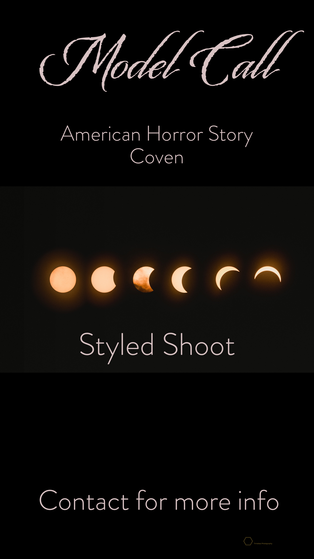 Coven - Calling all you spooky ladies! This is an AHS inspired theme shoot. Must wear all black and big black hats. Shoot date is October 12th. Deadline to apply is October 1st @ midnight.