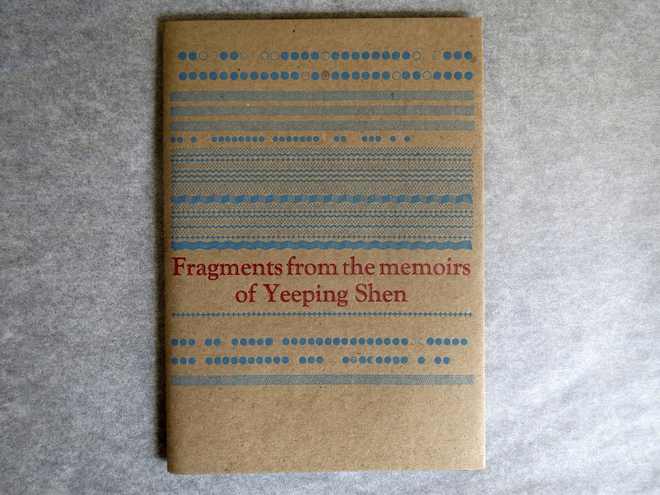 Fragments from the memoirs of Yeeping Shen, Letterpress and paper, 2014. .jpg