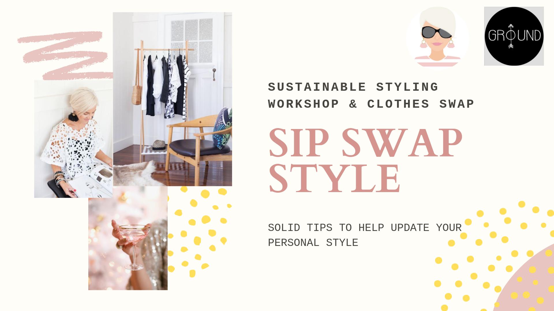 SIP SWAP STYLE WORKSHOP & CLOTHES SWAP