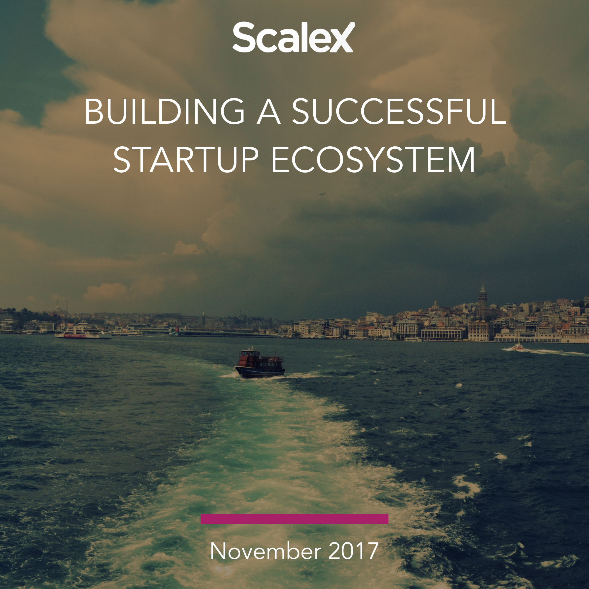 ScaleX_Building A Successful Startup Ecosystem_November 2017_final_cover.001.jpeg
