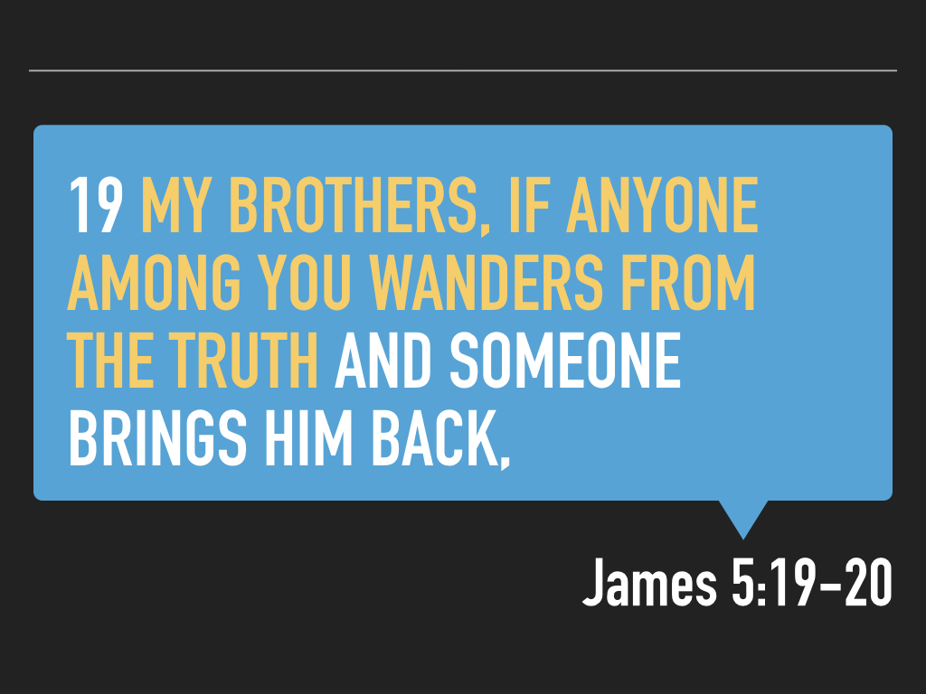 James 5.19-20 SLIDES.016.jpeg
