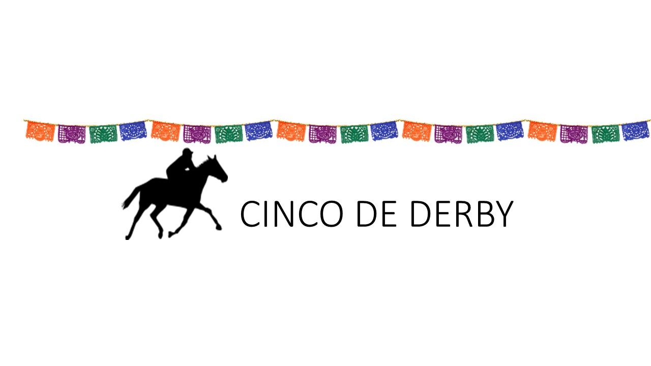 CINCO DE DERBY.jpg
