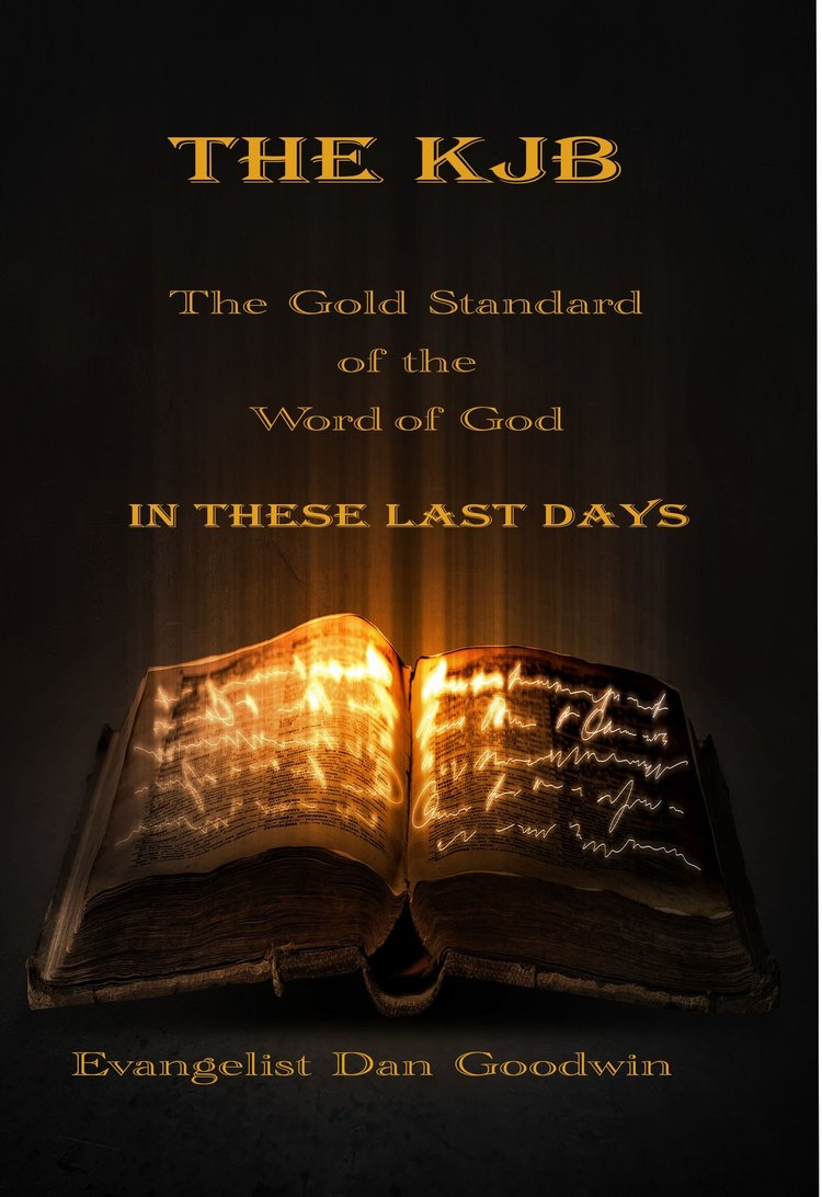 The KJB - The Gold Standard of the Word of God