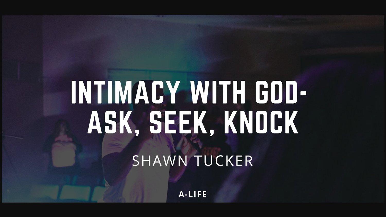 Intimacy+with+God-+Ask%2C+Knock%2C+Seek.jpg