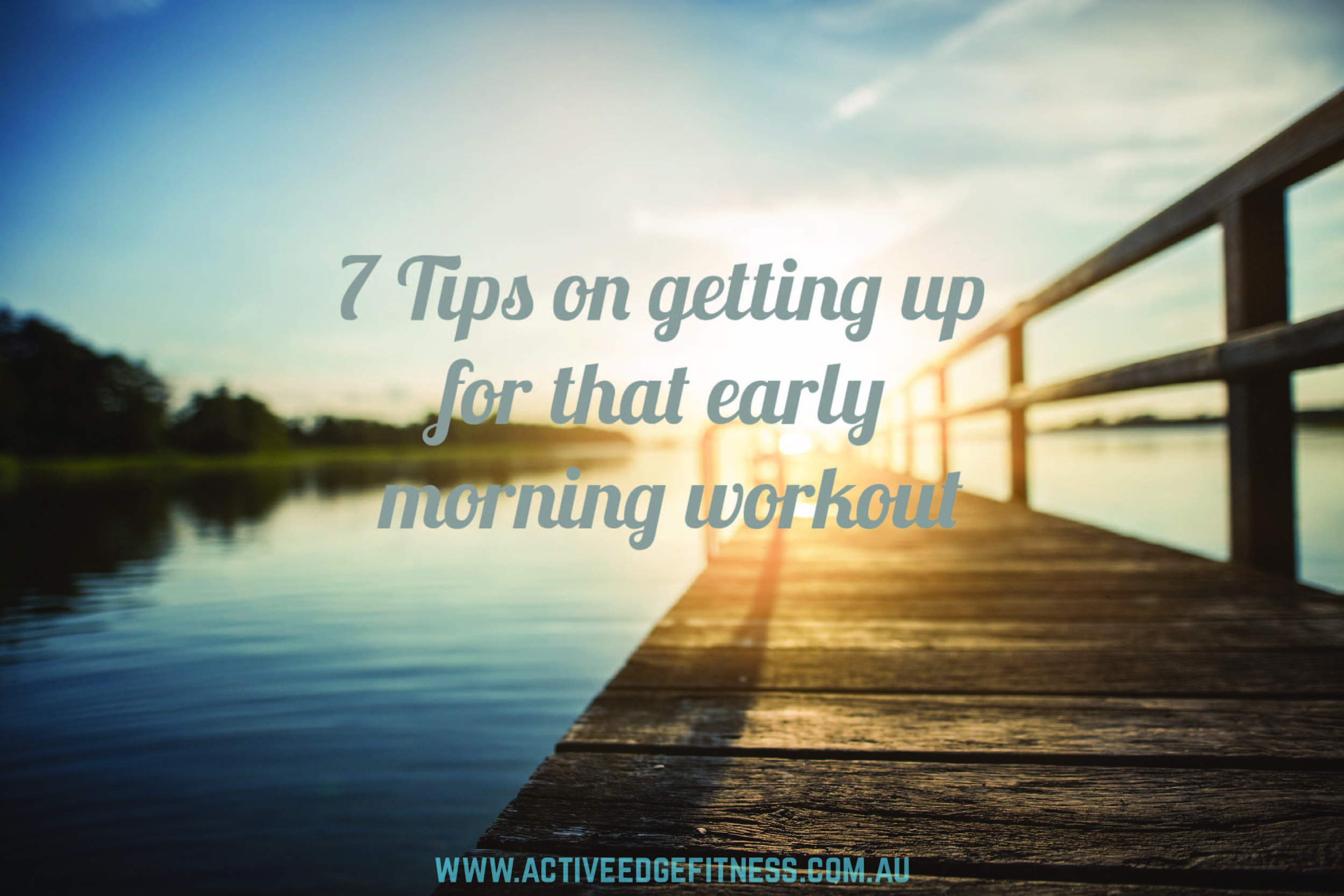"""jetty over lake with the sun rising in the background with caption """"7 Tips on getting up for that early workout"""""""