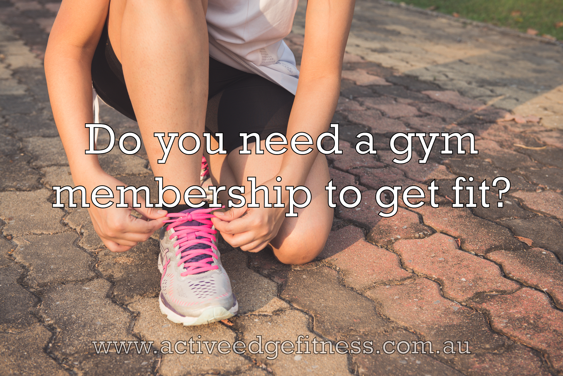 """Woman tying her shoelaces preparing to go for a run outside with caption """"Do you need a gym membership to get fit?"""