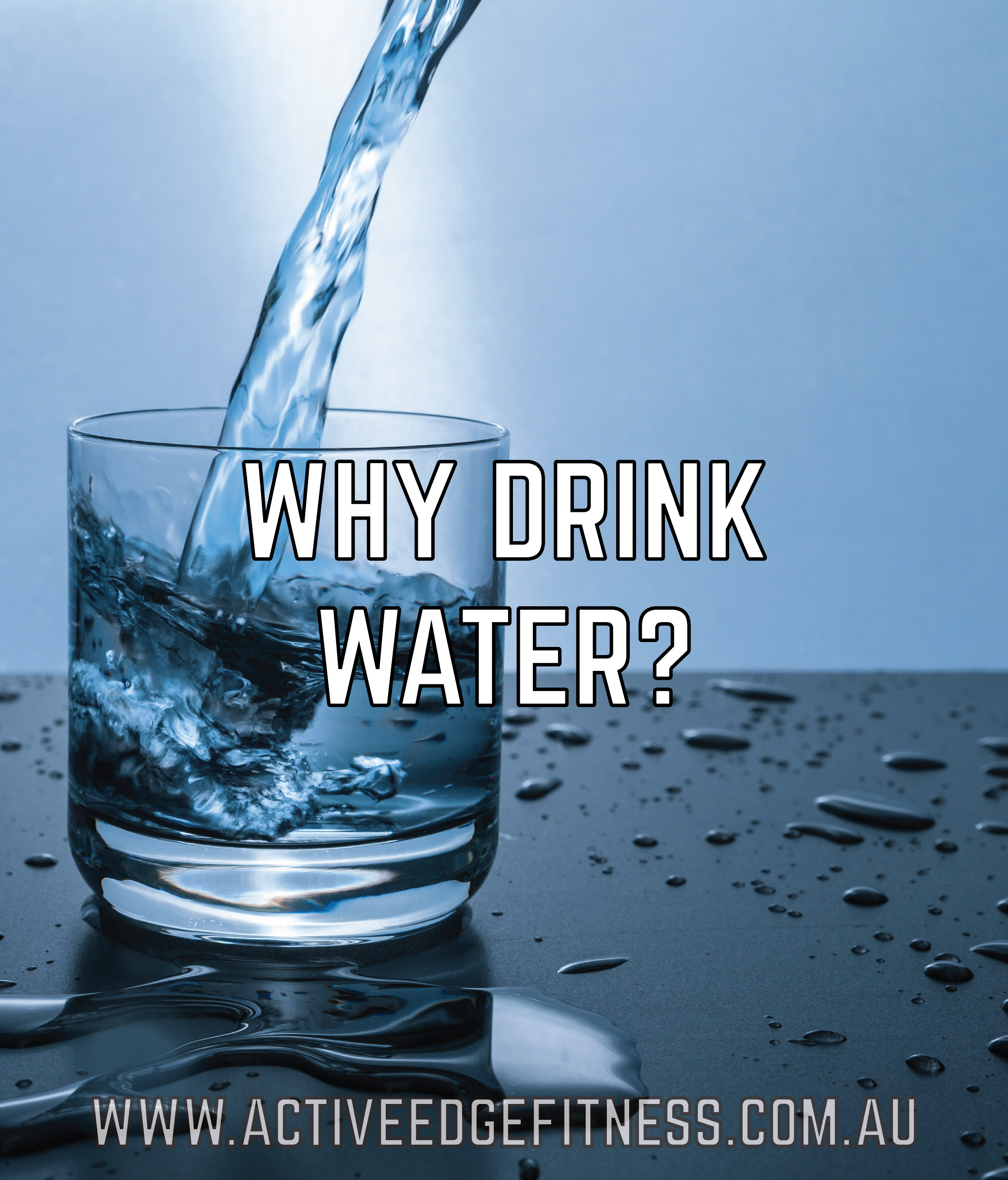 "Glass of water on table with the caption ""why drink water?"""