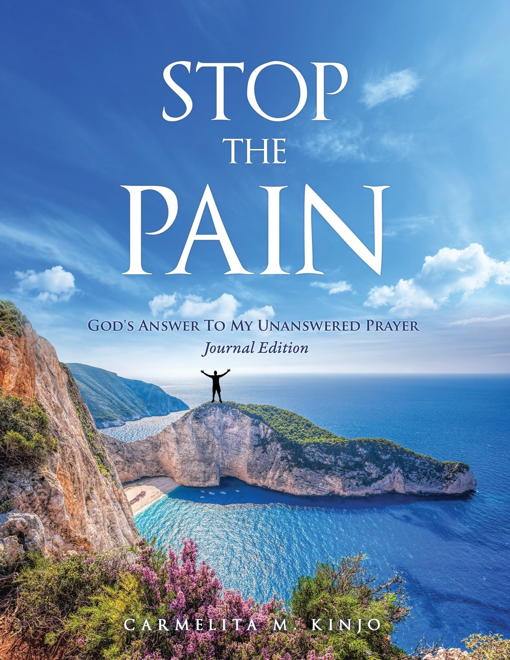 STOP THE PAIN: God's Answer to My Unanswered Prayer Journal Edition  - Use the Journal Edition of STOP THE PAIN: God's Answer to My Unanswered Prayer as your personal joyful memoir to boost your inspiration in moving forward towards wholesome living against the adversary of pain!