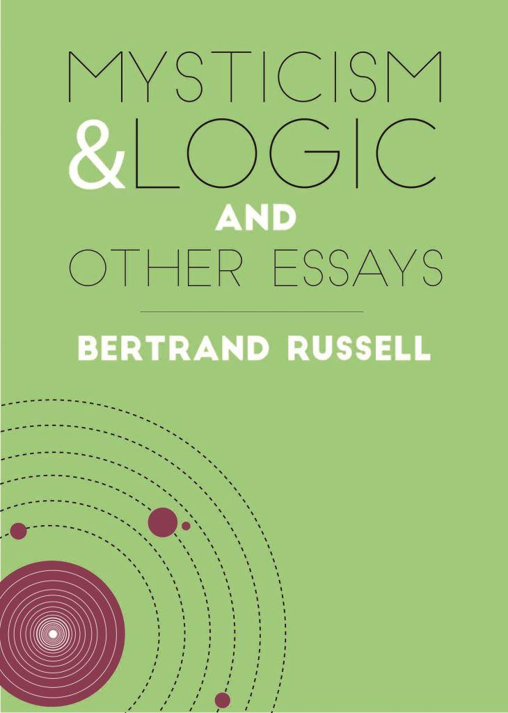 Mysticism and Logic: And Other Essays - Bertrand RussellKnown widely as a political and social activist, Bertrand Russell was one of the most important philosophers of the 20th Century. Widely referenced, quoted and respected, Russell wrote on most areas of philosophy, but is arguably most revered for his advocacy of science and reason. Mysticism and Logic showcases this depth and breadth of thought by bringing together a selection of his writing on various subjects. Bite size commentaries from one of humanities greatest thinkers, on subjects as diverse as religion and maths and, of course, mysticism and logic.