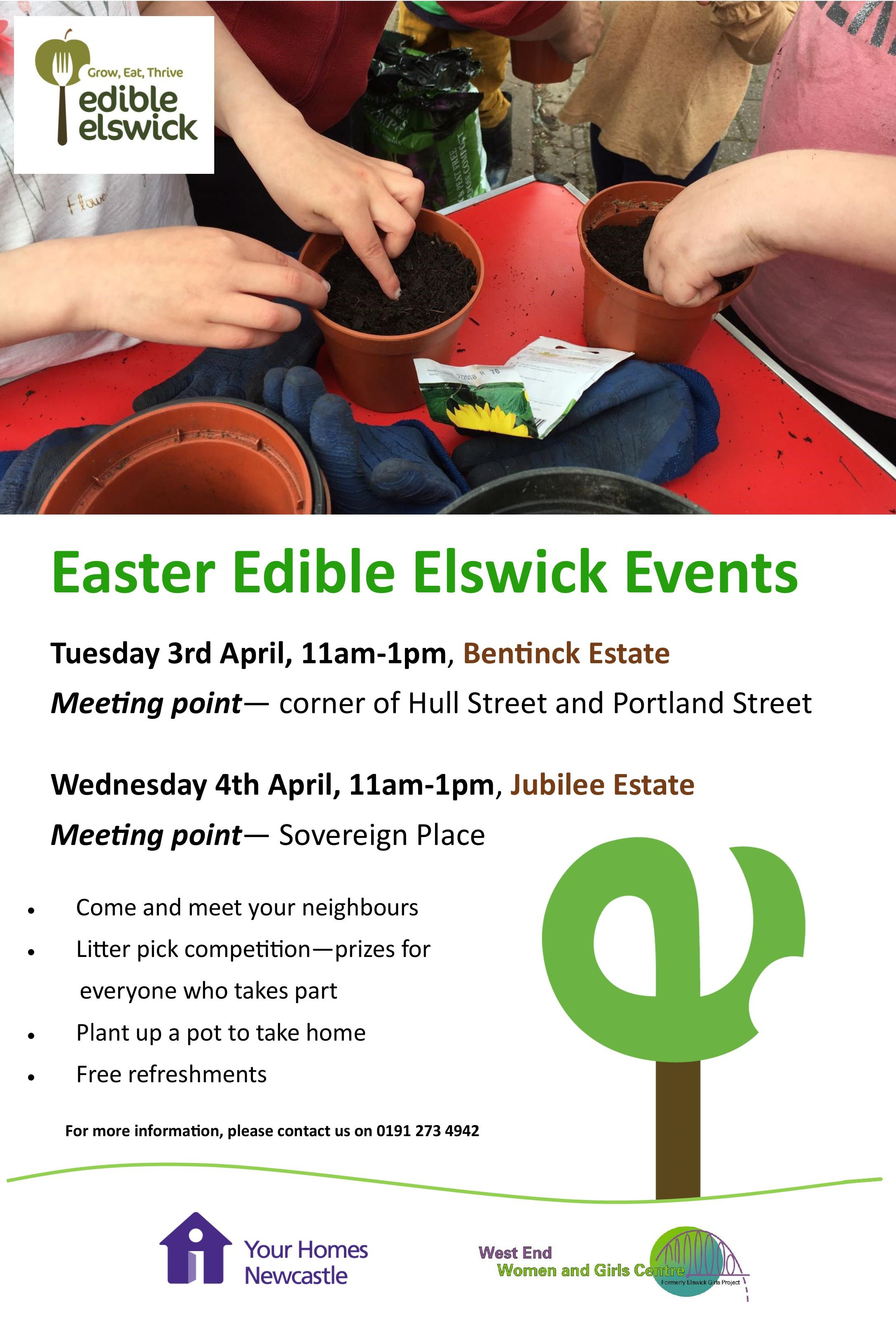 Tidy up and Plant Sessions - Come along and join us during the Easter half term on the Bentinck and Jubilee Estates! Tuesday 3rd April, 11am-1pm, Bentinck Estate Wednesday 4th April, 11am-1pm, Jubilee Estate Look forward to ... - Meeting your neighbours- Litter pick competition—prizes for everyone who takes part- Plant up a pot to take home- Free refreshmentsALL WELCOME! For more information, email hello@edibleelswick.co.uk or call 0191 273 4942