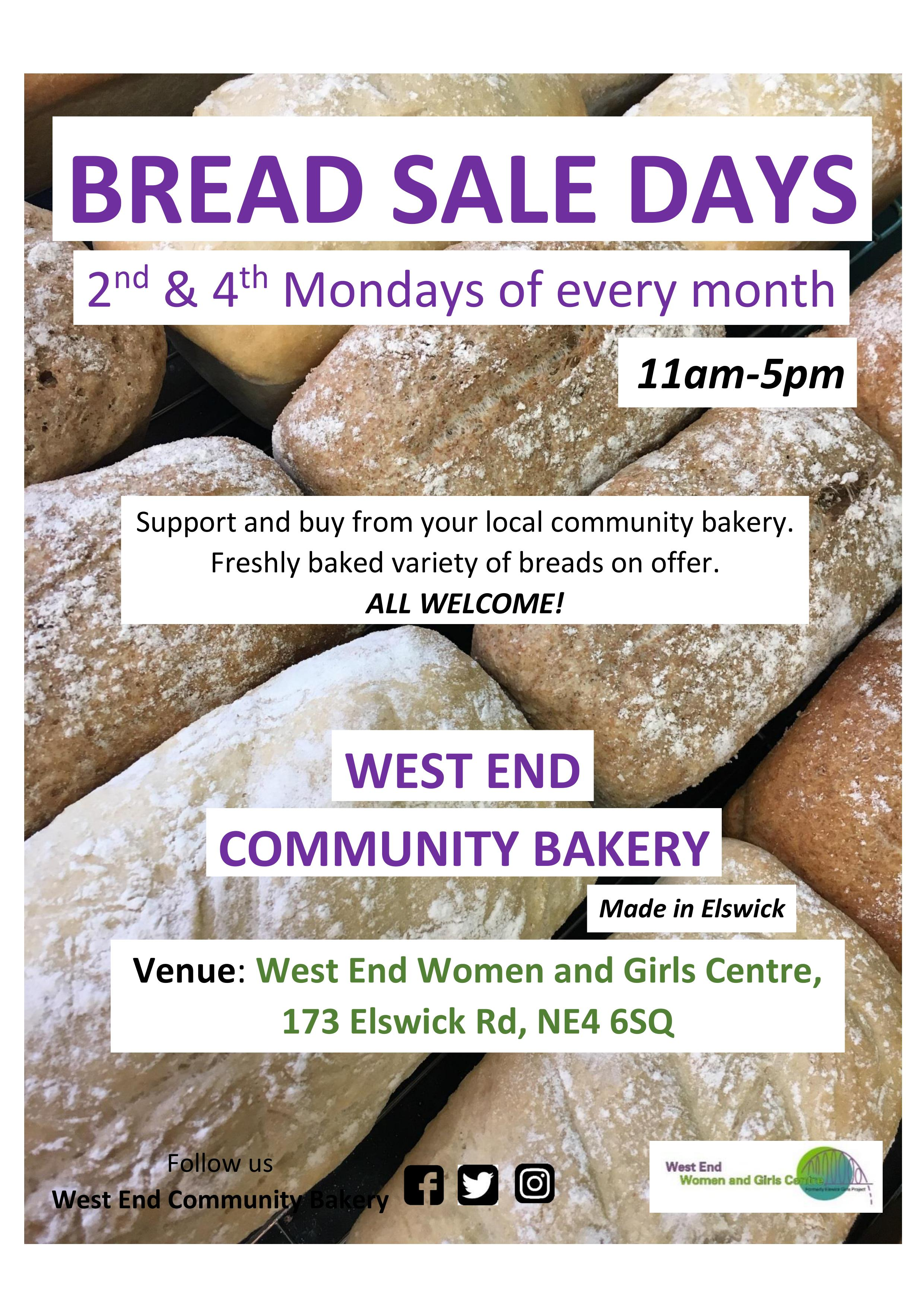 Come and get your fresh bread! - West End Community Bakery is excited to establish a monthly bread sale day, on the 2nd & 4th Mondays of every month, 11am-5pm!A variety of freshly baked breads will be available on the day, including white, brown, mozzarella and tomato, large and mini loaves. Have a request to make? Don't be shy! Dates:Monday 11th JuneMonday 25th JuneMonday 9th JulyMonday 23rd JulyMonday 13th August*Monday 10th SeptemberMonday 24th SeptemberMonday 8th OctoberMonday 22nd OctoberMonday 12th NovemberMonday 26th NovmeberMonday 10th December*** only one August date due to Bank Holiday on Monday 27th August             **only one December date due to Christmas Eve Be kind and share this event!