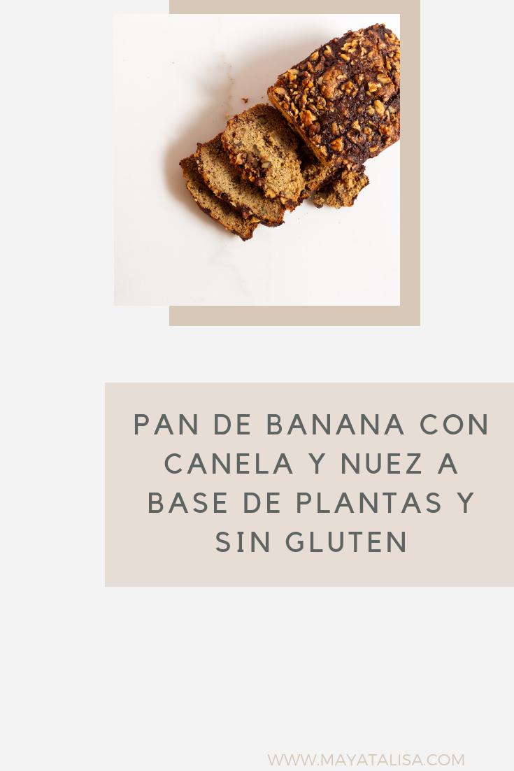PAN DE BANANA CON CANELA Y NUEZ A BASE DE PLANTAS Y SIN GLUTEN