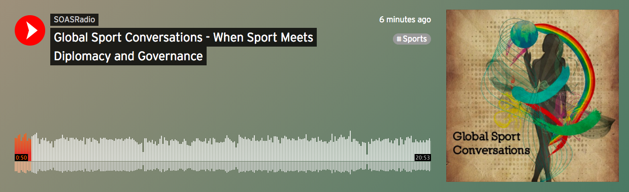 """""""When Sport Meets Diplomacy and Governance"""" podcast with Dr. J. Simon Rofe and Verity Postlewaite for SOAS Radio.  Listen here ."""