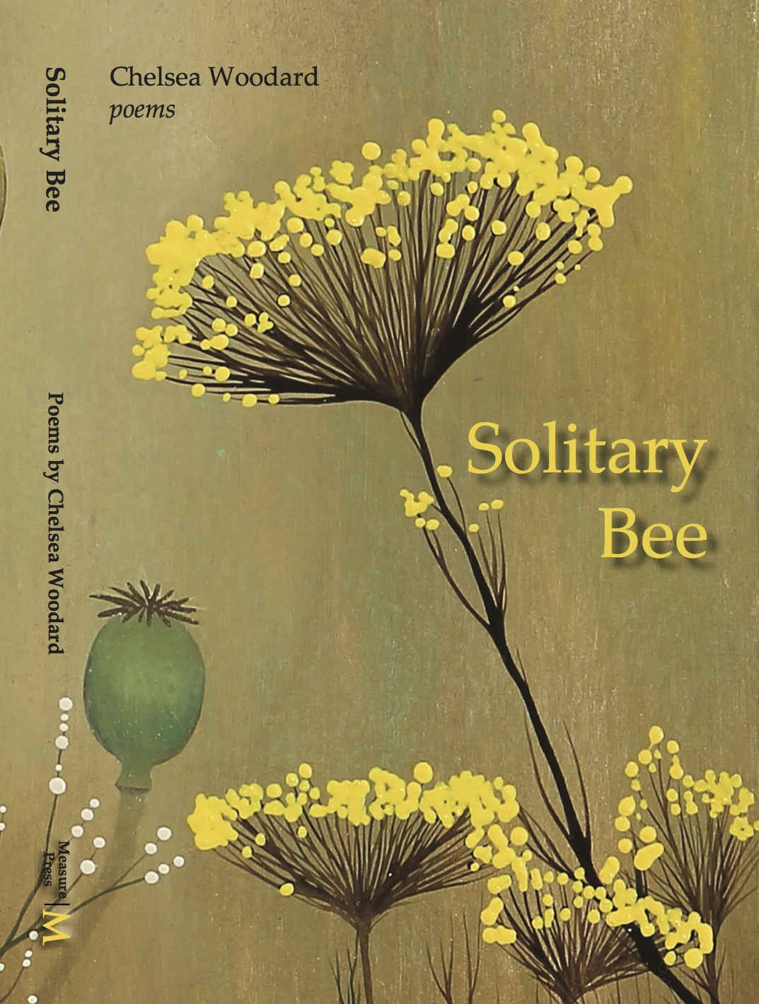 - PRAISE FOR SOLITARY BEE:Chelsea Woodard has written a grown woman's book of poems - meaning a chronicle of how the world looks and feels from the perspectives of felt truth and family history. Ms. Woodard's view is rural, New England-ish, possessed of Dickinson's intensity in nature's fact and Emerson's loving faith in good turns of heart and song. She writes an elegant sentence, has a painterly eye, commands narrative as she might have once steered horse-and-plow, and is as soaked in her place as was Mr. Frost. What more could any reader want than the memorable poems found in Solitary Bee? One feels her confident voice, her touch - and thinks this, too, is my life.              - Dave Smith Chelsea Woodard's Solitary Bee is a gorgeous book by a truly gifted writer. She has a painter's eye for color and detail and the easygoing eloquence to animate the people and the places of her life. In poem after poem, in which, like the collection itself,