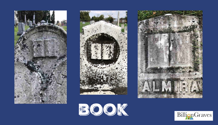 Book - A book on a gravestone can symbolize the good deeds of the departed, as recorded in the book of life. It can also represent the scriptures, as a sign of faith.Books may also indicate that a scholar or teacher is buried at the grave site. An open book can signify an early death for someone whose life story was not yet fully written.