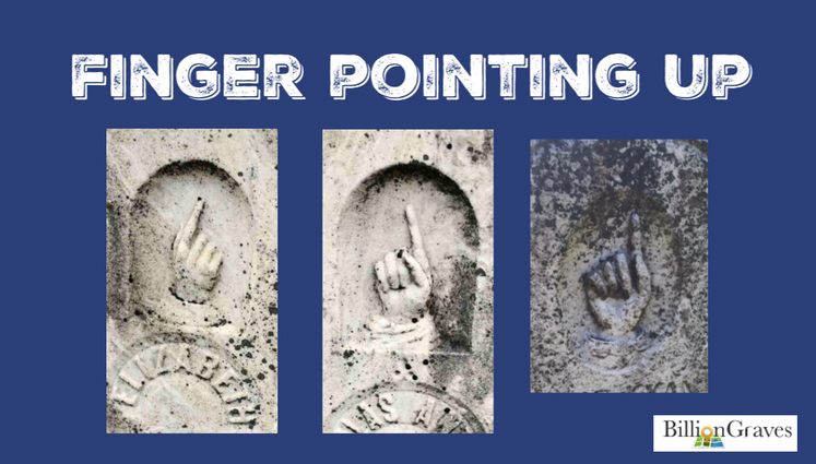 Finger Pointing Up - Fingers pointing upward are a very common cemetery symbol. They indicate that the departed has gone to heaven and beckons grieving loved ones to look up.