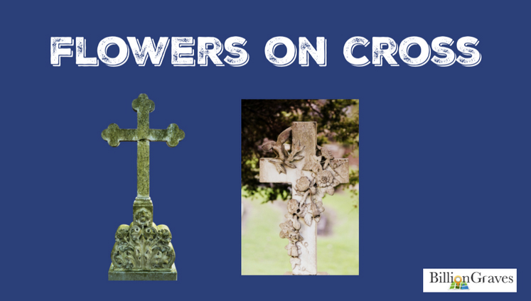 Flowers on Cross - Flowers on a cross indicate growth in Christ or immortality.