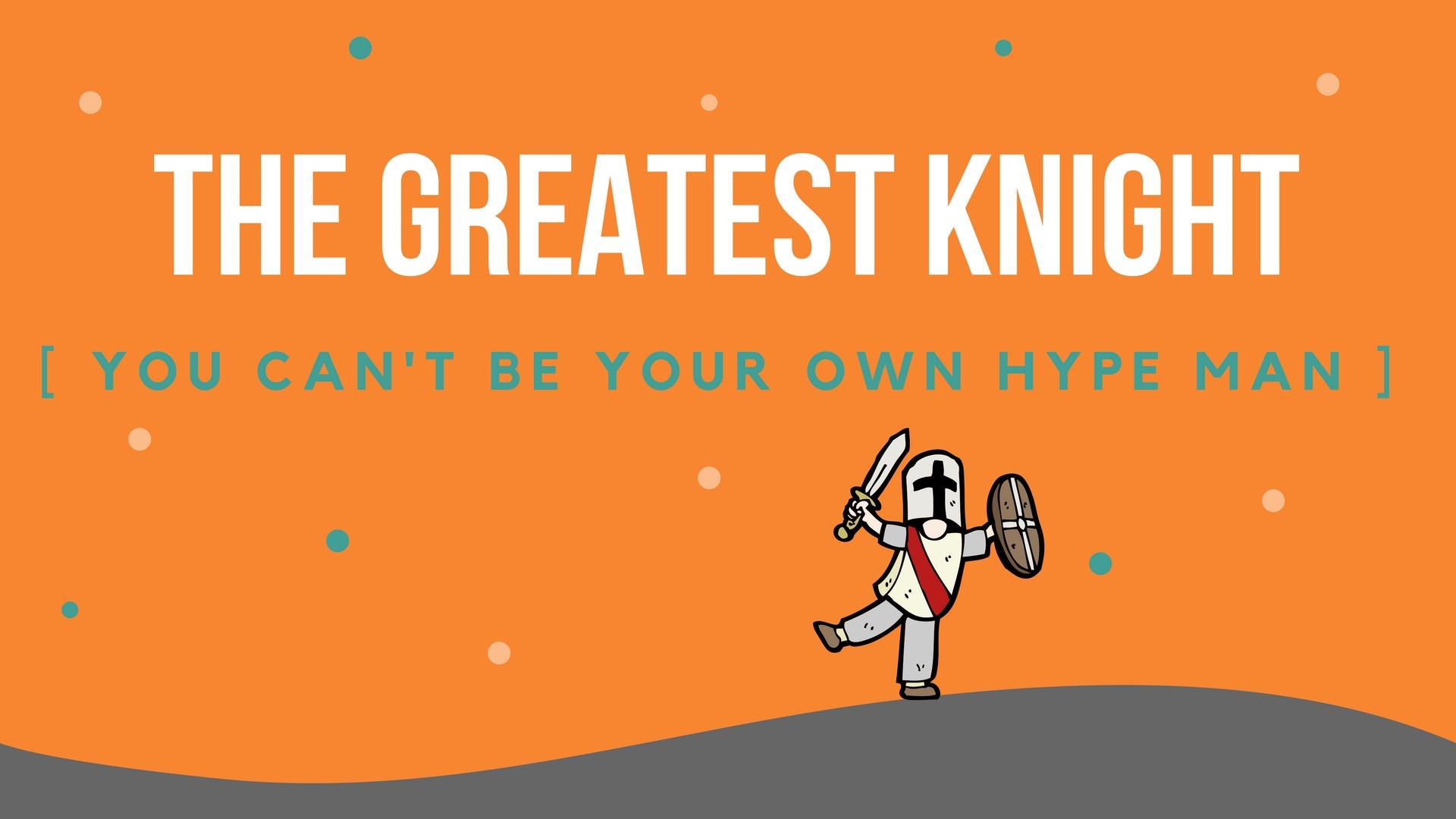 The Greatest Knight.jpg